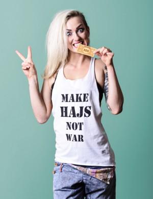 Make hajs not war BIAŁA